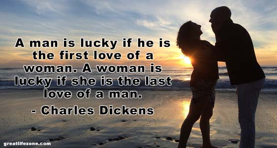 A-man-is-lucky-if-he-is-the-first-love-of-a-woman.-A-woman-is-lucky-if-she-is-the-last-love-of-a-man