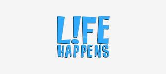 Life Happens…..